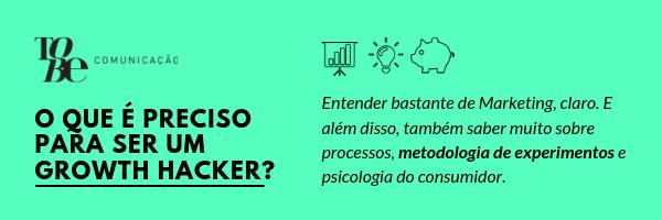 O que preciso ter para ser growth hacker?